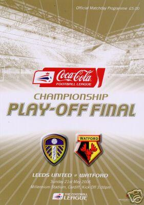 2006 CHAMPIONSHIP PLAY-OFF FINAL - WATFORD v LEEDS UTD